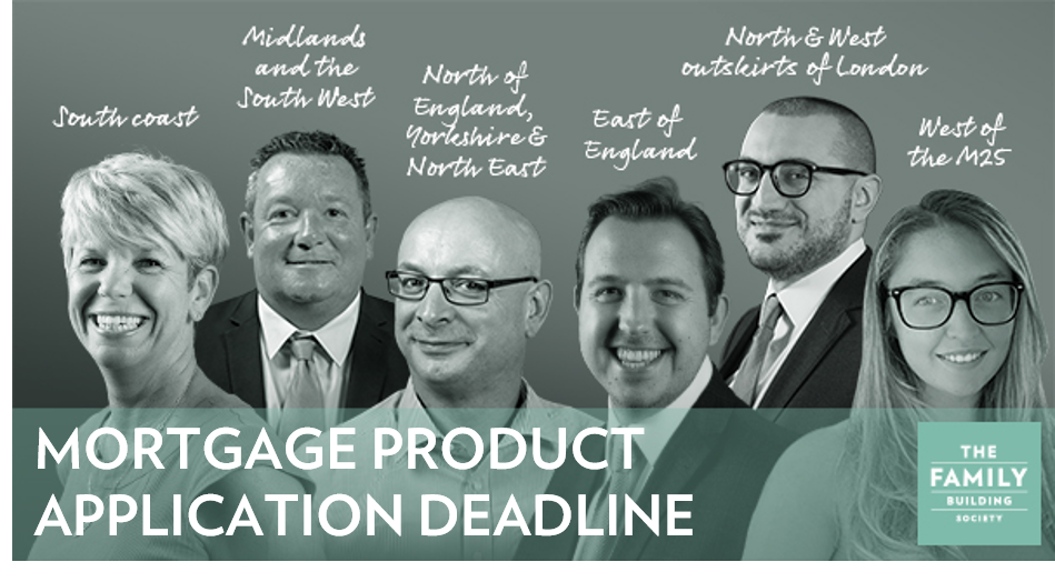 Important information on our mortgage products - new application deadline